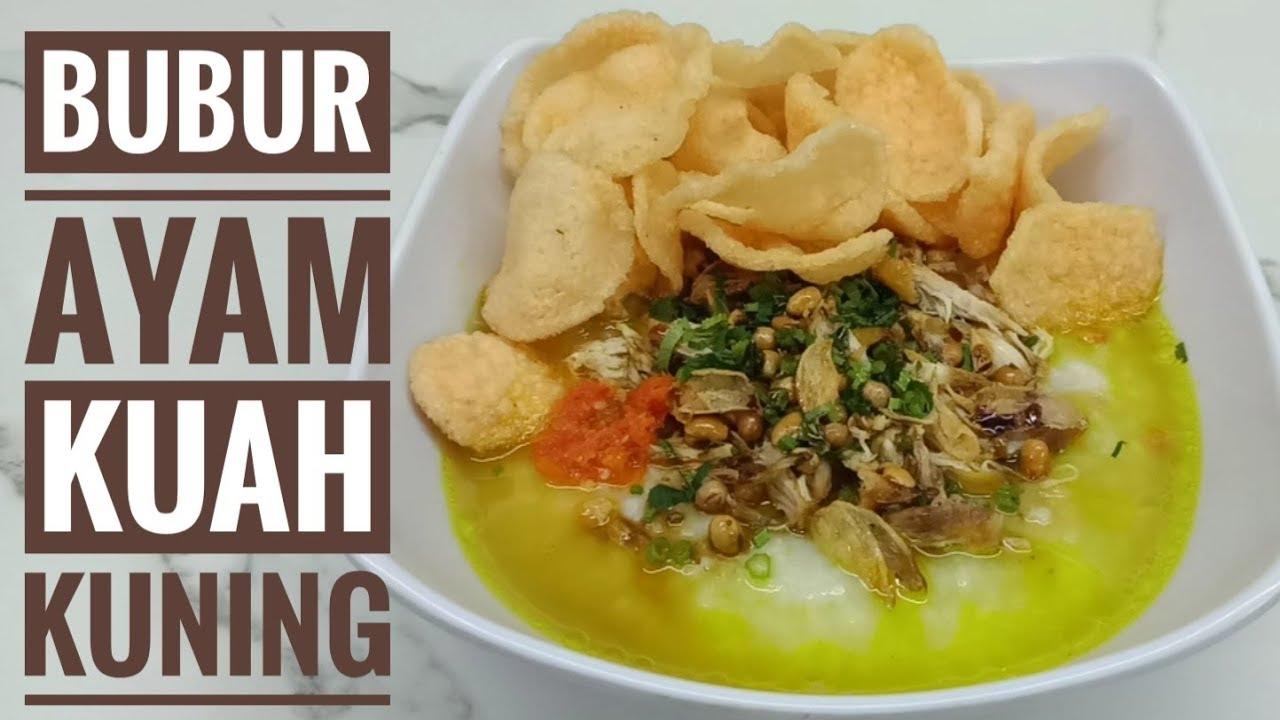 Resep Bubur Ayam Kuah Kuning Youtube Resep Resep Masakan Indonesia Masakan