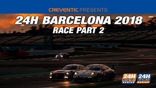 Hankook 24H BARCELONA 2018 Part 2