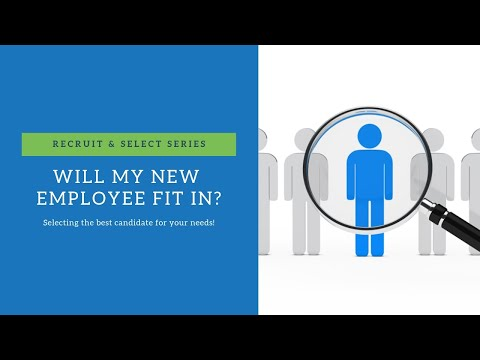 Will my new employee fit in? Selecting the best candidate for your needs