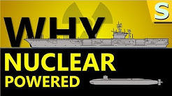 Why Aircraft Carriers and Submarines are Nuclear Powered