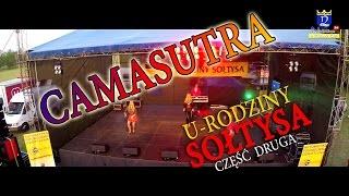 U-RODZINY SOŁTYSA 2015 - Część Druga - Zespół CAMASUTRA