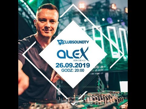 DJ ALEX ! Live On Clubsound TV !