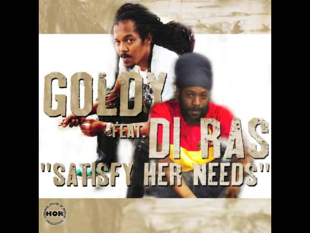 SATISFY HER NEEDS -GOLDY feat DI RAS