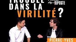 Trouble dans la virilité ? Parade-Riposte avec Pierre-Yves Rougeyron