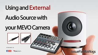 MEVO Camera - Using External Audio Source + 2 Bonus Tips
