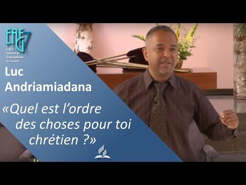 """Luc Andriamiadana - """"Quel est l'ordre des choses pour toi chrétien ?"""""""