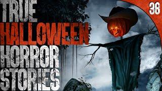 38 TRUE Halloween HORROR Stories
