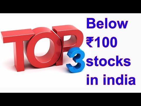 Top 3 Below 100 Rs stocks in india