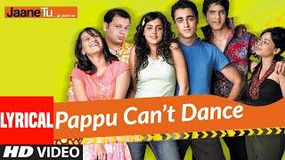 Lyrical: Pappu Can't Dance | Jaane Tu Ya Jaane Na | Imran Khan, Genelia Dsouza | A.R. Rahman