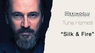 Hekimoğlu - Silk&Fire [Original Soundtrack]