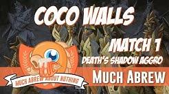Much Abrew: CoCo Walls vs Death's Shadow Aggro (Match 1)