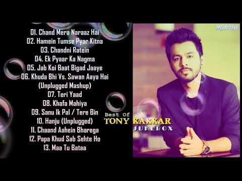 Top 10 Songs Of Tony Kakkar  Best Of Tony...