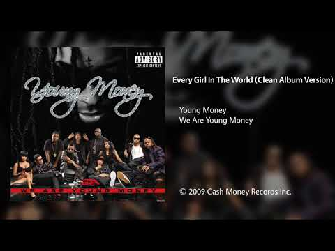Young Money - Every Girl In The World (Clean Album Version)