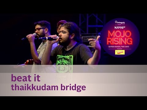 Beat It - Thaikkudam Bridge - Live at Kappa TV Mojo Rising