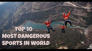 TOP 10 MOST DANGEROUS SPORTS IN WORLD 2017 | World