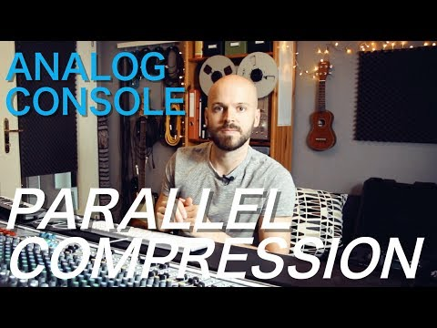 Parallel Compression with an Analog Console | Hybrid Mixing