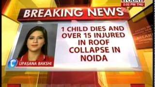 Noida: Dayanand Public School roof collapse kills 1 child & injures 15