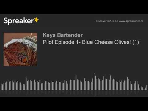 Pilot Episode 1- Blue Cheese Olives! (1)