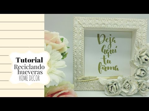Tutorial marco decorado con hueveras de cartón, Home decor