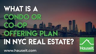 What Is a Condo or Co-Op Offering Plan in NYC Real Estate? (2019) | Hauseit®