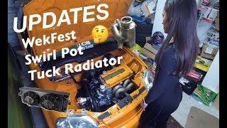 UPDATES - WekFest, Swirl Pot, Tuck Radiator - Female Built Turbocharged Honda Civic