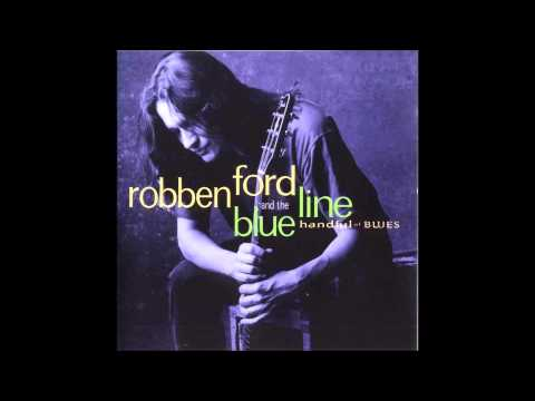Robben Ford - I Just Want To Make Love To You