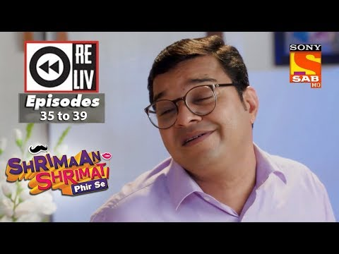 Weekly Reliv – Shrimaan Shrimati Phir Se – 30th April  to 4th May 2018 – Episode 35 to 39