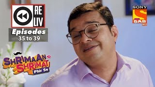 Weekly Reliv - Shrimaan Shrimati Phir Se - 30th April  to 4th May 2018 - Episode 35 to 39