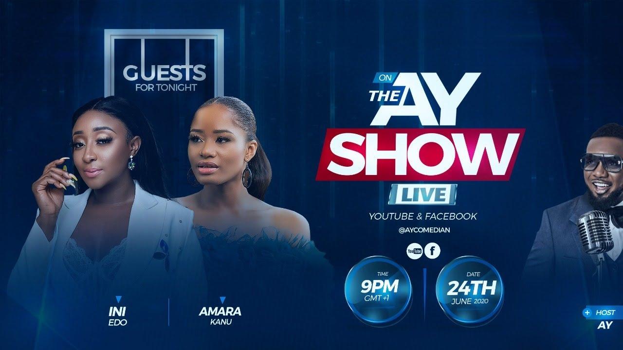 AY Show with Ini Edo and Amara Kanu