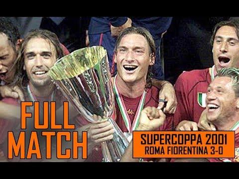 Roma Fiorentina 3-0 | SuperCoppa 2001 Full Match - YouTube