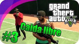 GTA V CON EPSILONGAMEX #3 UNA CAÍDA INTERMINABLE