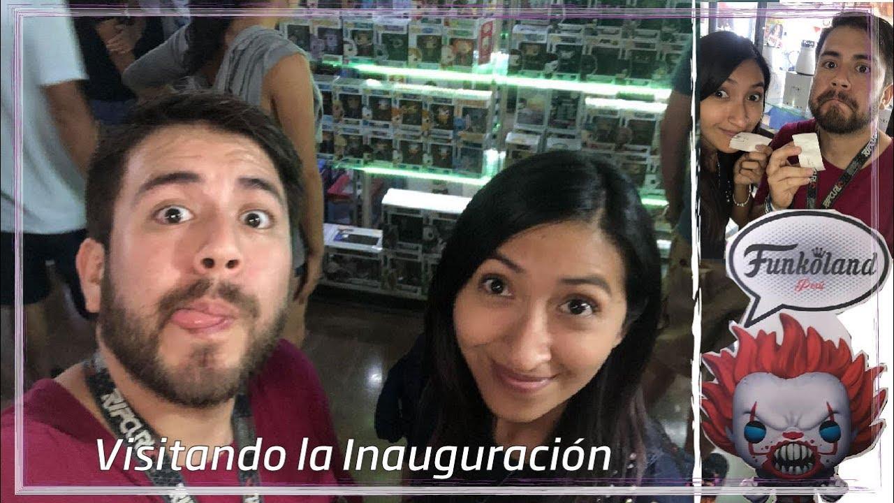 Inauguracion De Funkoland Peru Funkeando Y Mas Youtube