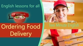 Ordering Food Delivery - Food English Lessons - English Vocabulary Tutorials