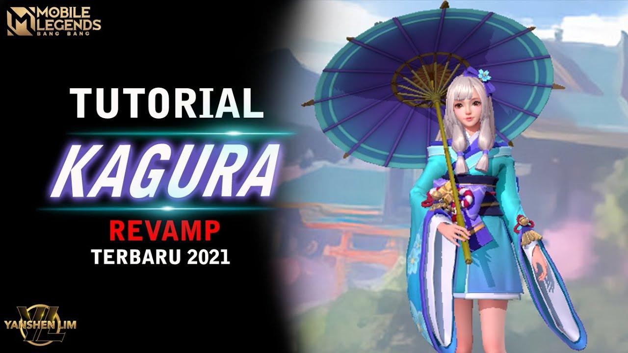 Tutorial KAGURA REVAMP TERBARU 2021 Mobile legend Indonesia