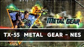 11. TX-55 METAL GEAR [NES] - M…