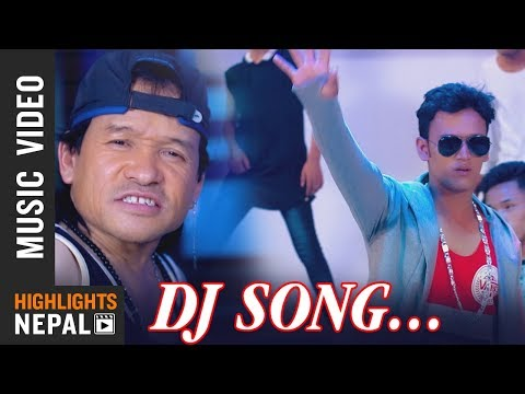 DJ... Song - New Nepali Pop Song 2017/2074 | JB Thapa