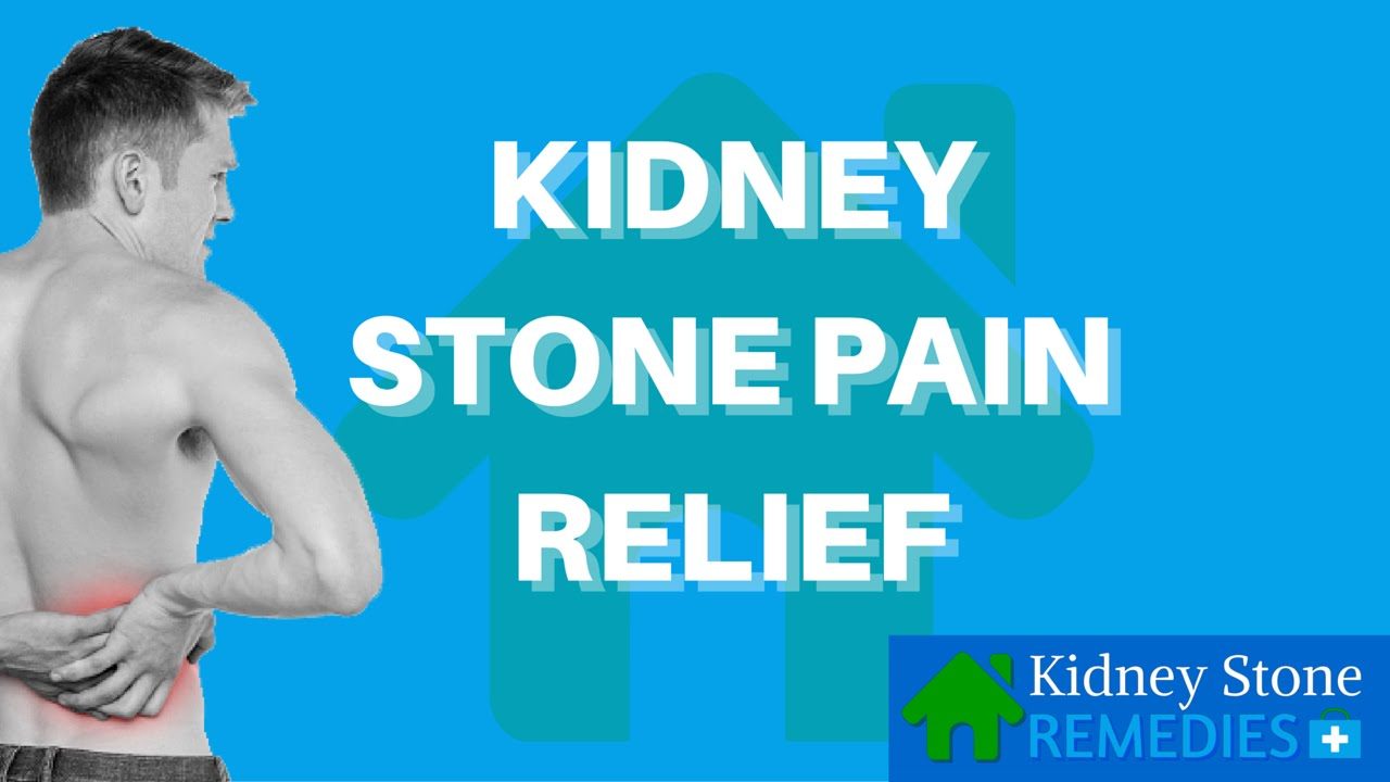 Kidney Stone Pain Relief Kidney Stone Home Remedies Youtube