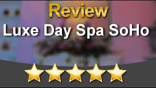Luxe Day Spa SoHo Tampa Excellent Customer Review by Nichole L.