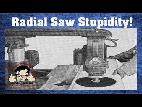 Stupid Stuff People Do With Radial Arm Saws (Are They Safe?)
