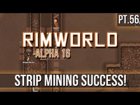 RIMWORLD - Strip Mining Success! [Pt.56] A16