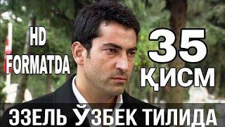 EZEL 35- Qism Turk serial Uzbek tilida  / ЭЗЕЛ 35- Кисм Турк Сериал Узбек Тилида