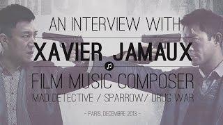 Interview with Xavier Jamaux (Drug War)