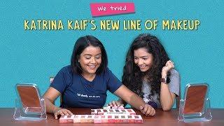 We Tried Katrina Kaif's New Line Of Makeup | Ok Tested
