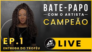 (LIVE) BATE-PAPO COM O ARTISTA CAMPEÃO | Episódio 01 - Entrega do Troféu
