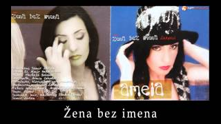 Amela Zukovic - Zena bez imena - (Audio 2002) HD