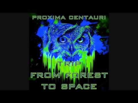 Proxima Centauri - Trip From Forest To Space