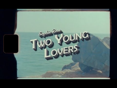 Two Young Lovers - Sophie Rose (Official Video)