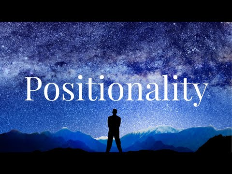 POSITIONALITY (Meaning And Significance Explained) What Is Positionality?