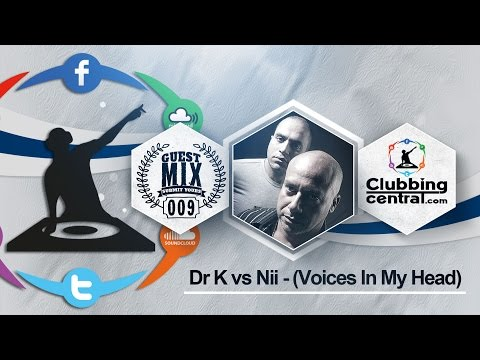 GuestMix 009 - Dr K vs Nii -  (Voices In My Head)