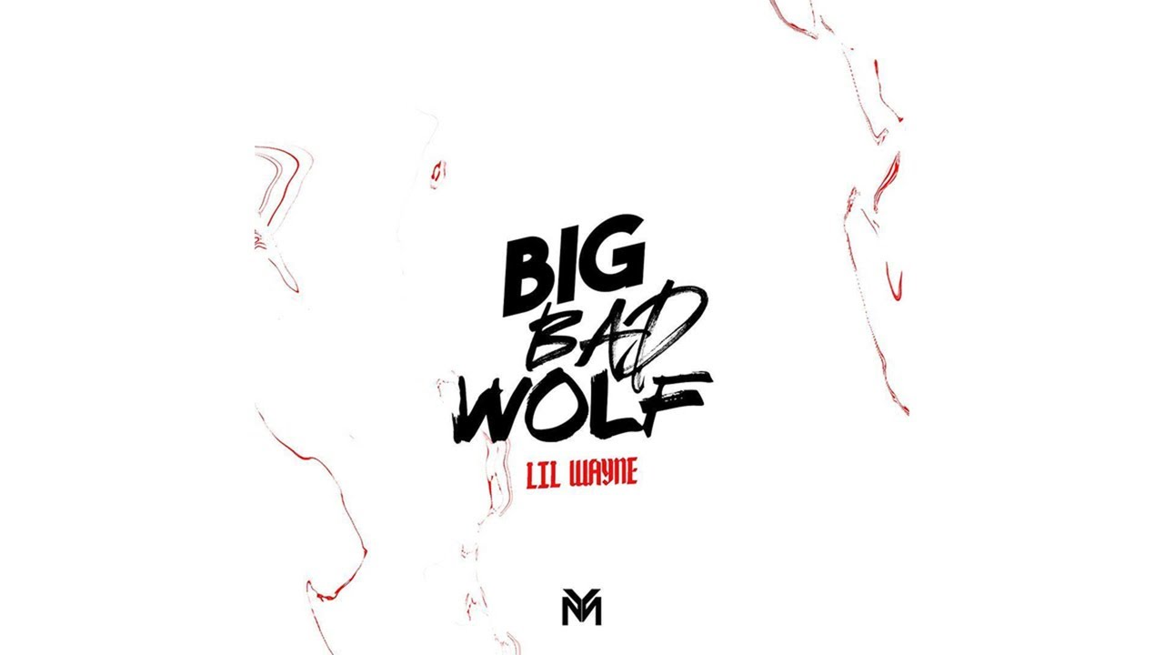 big bad wolf remix Lil wayne huffs and puffs and  blows the house down as tune gears up for the release of.
